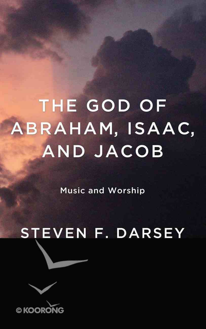 The God of Abraham, Isaac, and Jacob eBook