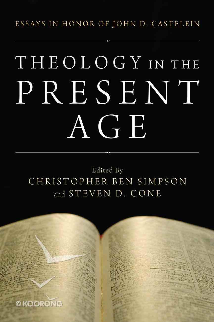 Theology in the Present Age eBook