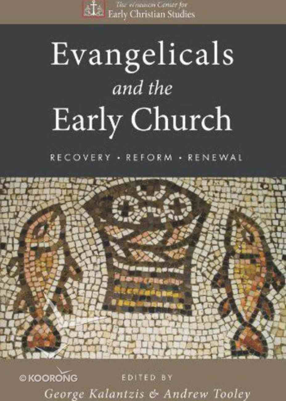 Evangelicals and the Early Church eBook