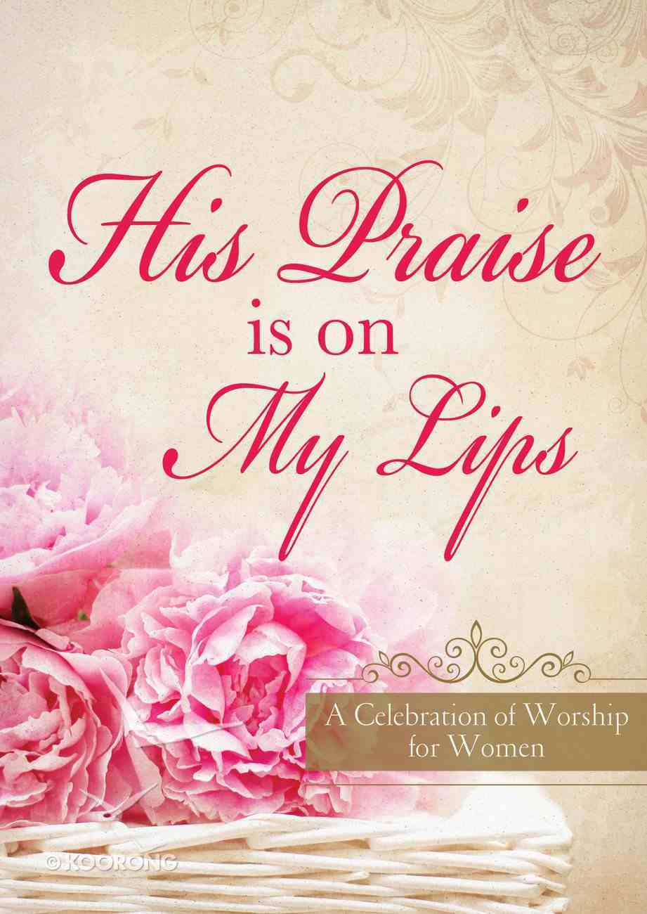 His Praise is on My Lips eBook