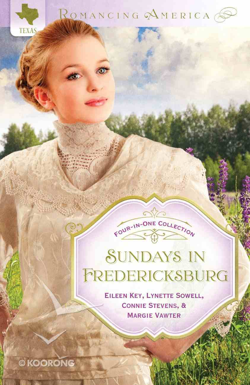 4in1: Romancing America: Sundays in Fredericksburg (Romancing America Series) eBook