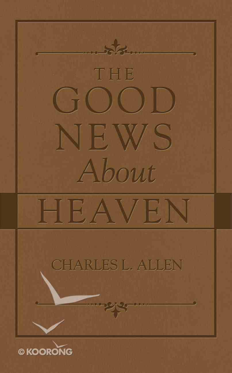 The Good News About Heaven eBook