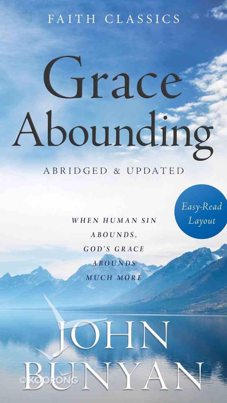 Grace Abounding (Faith Classics Series) eBook