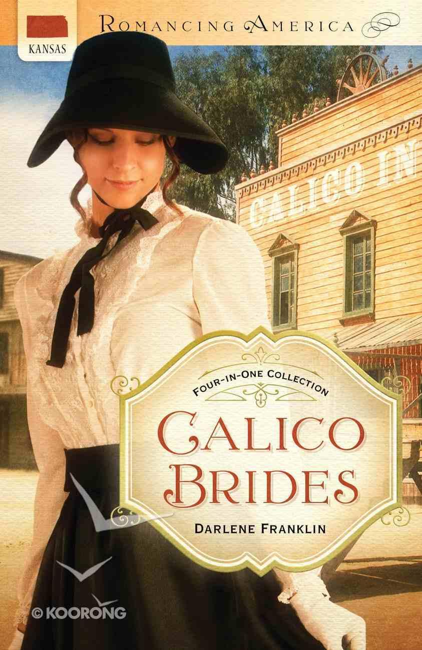 4in1: Romancing America: Calico Brides (Romancing America Series) eBook
