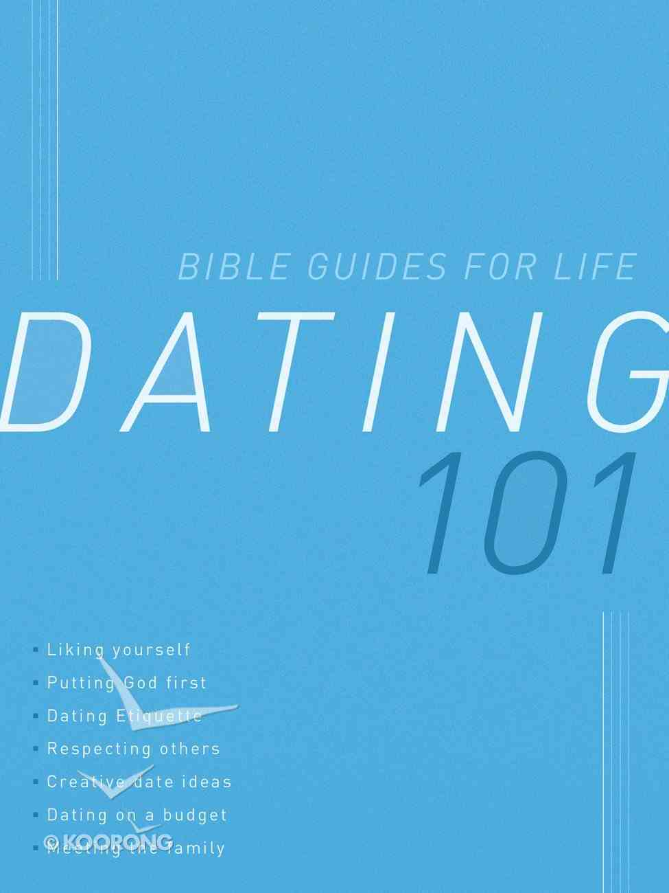 Dating 101 (Bible Guides For Life Series) eBook