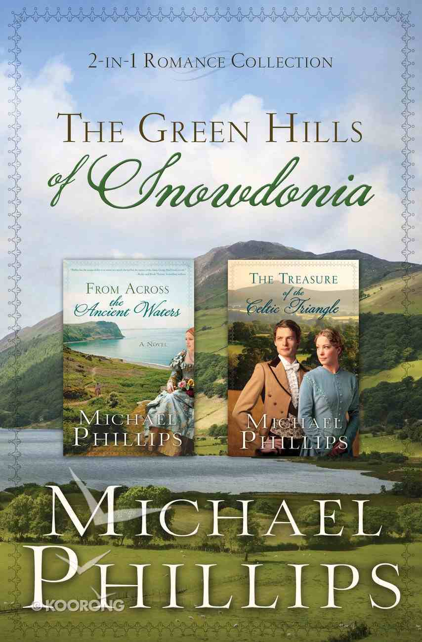 The 2in1: Romance Collection: Green Hills of Snowdonia (The Green Hills Of Snowdonia Series) eBook