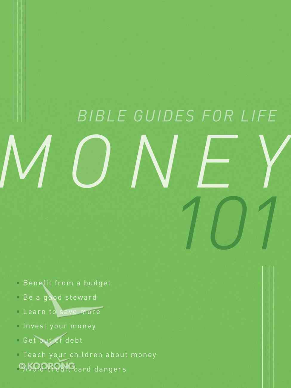 Money 101 (Bible Guides For Life Series) eBook