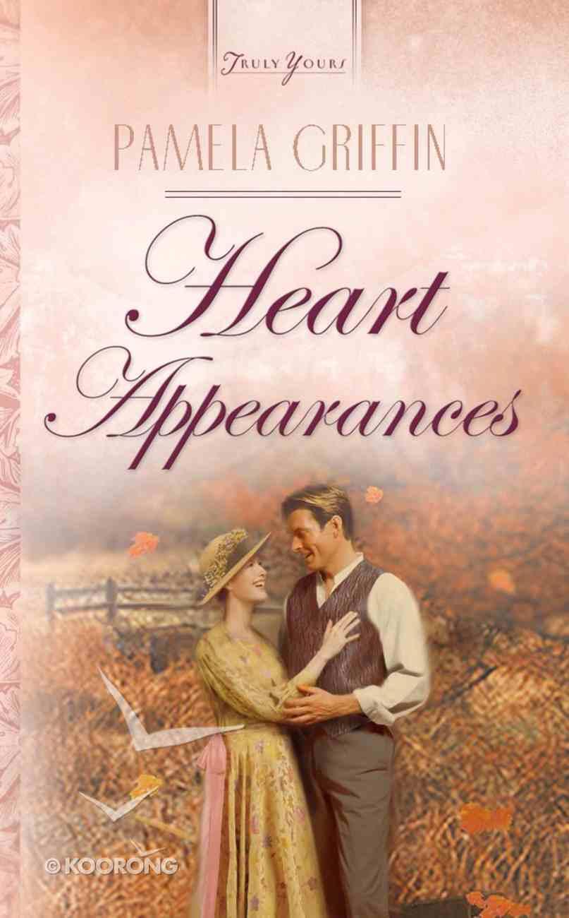 Heart Appearances (Heartsong Series) eBook