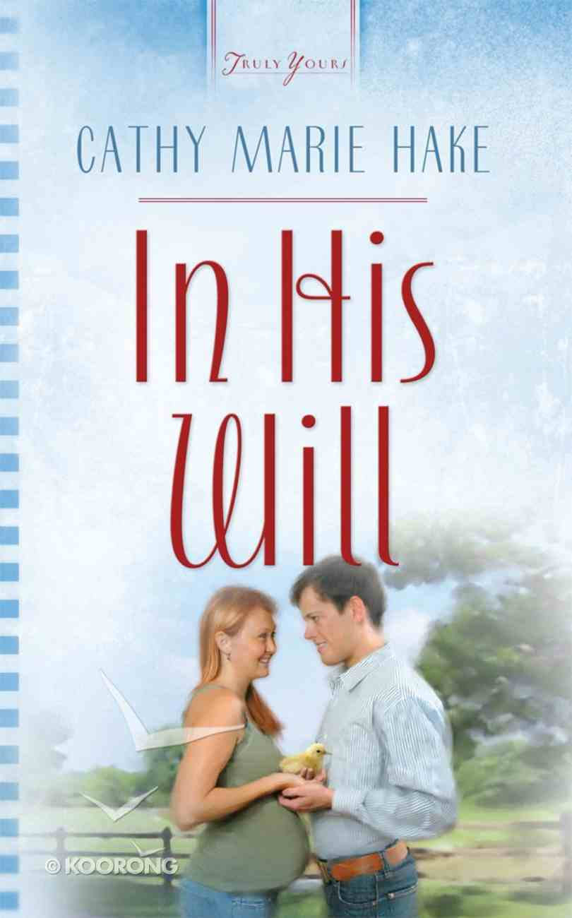 In His Will (#718 in Heartsong Series) eBook