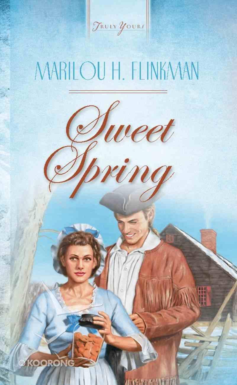 Sweet Spring (#460 in Heartsong Series) eBook