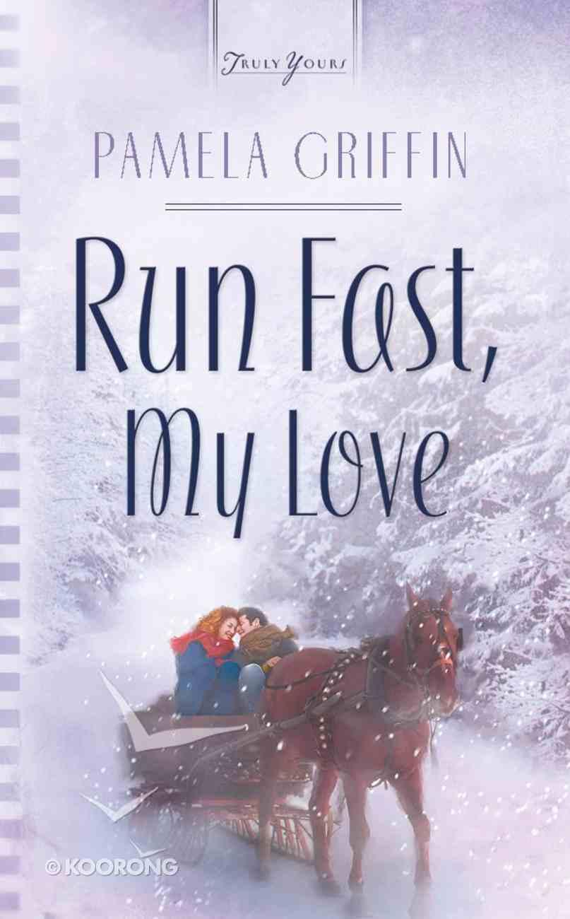 Run Fast, My Love (Heartsong Series) eBook
