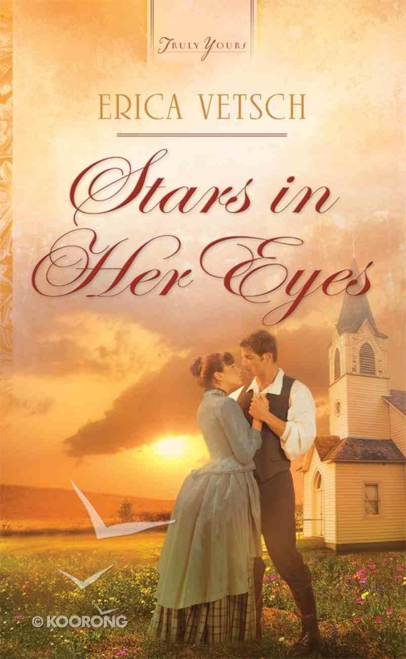 Stars in Her Eyes (#992 in Heartsong Series) eBook