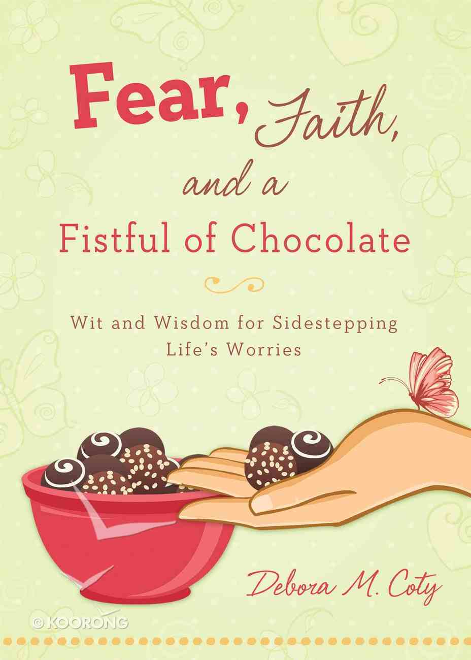 Fear, Faith, and a Fistful of Chocolate eBook