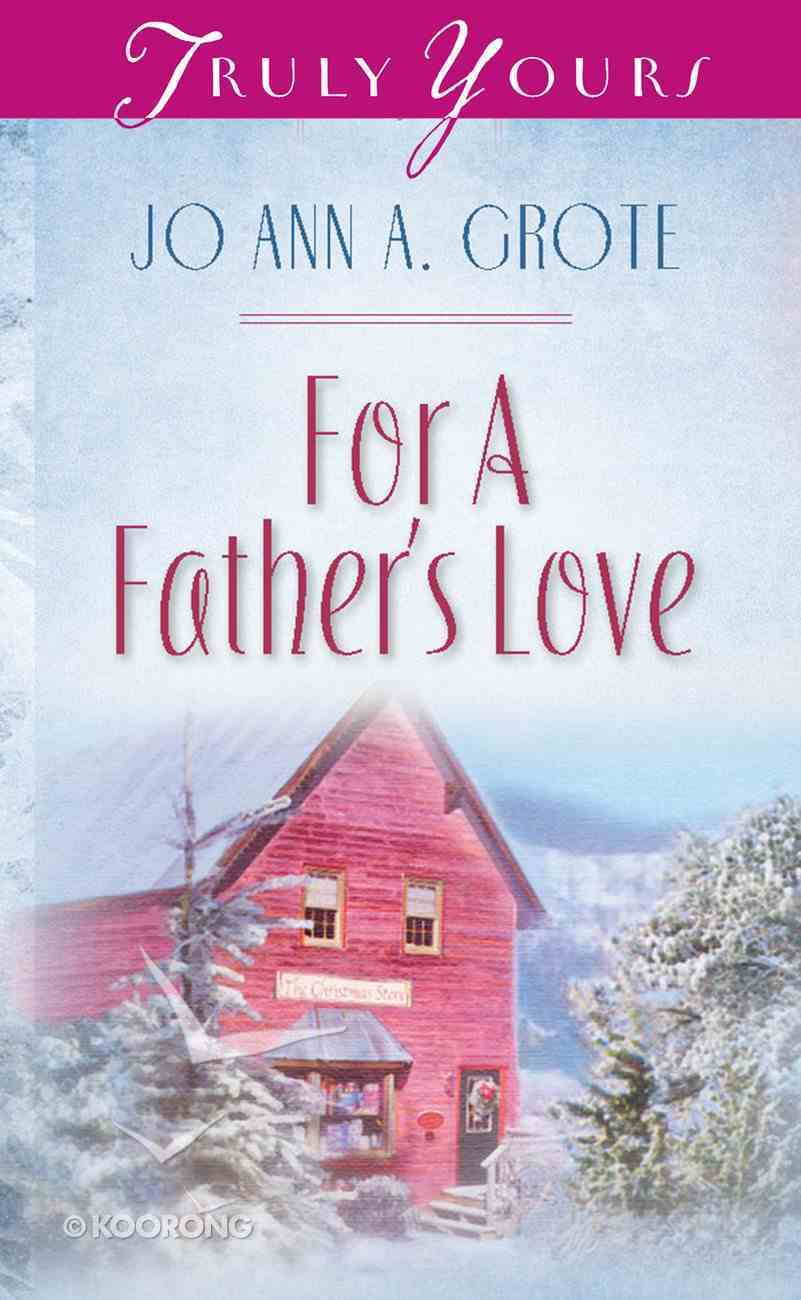 For a Father's Love (#518 in Heartsong Series) eBook