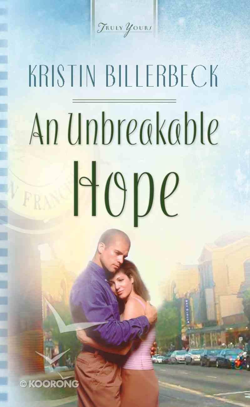 An Unbreakable Hope (Heartsong Series) eBook
