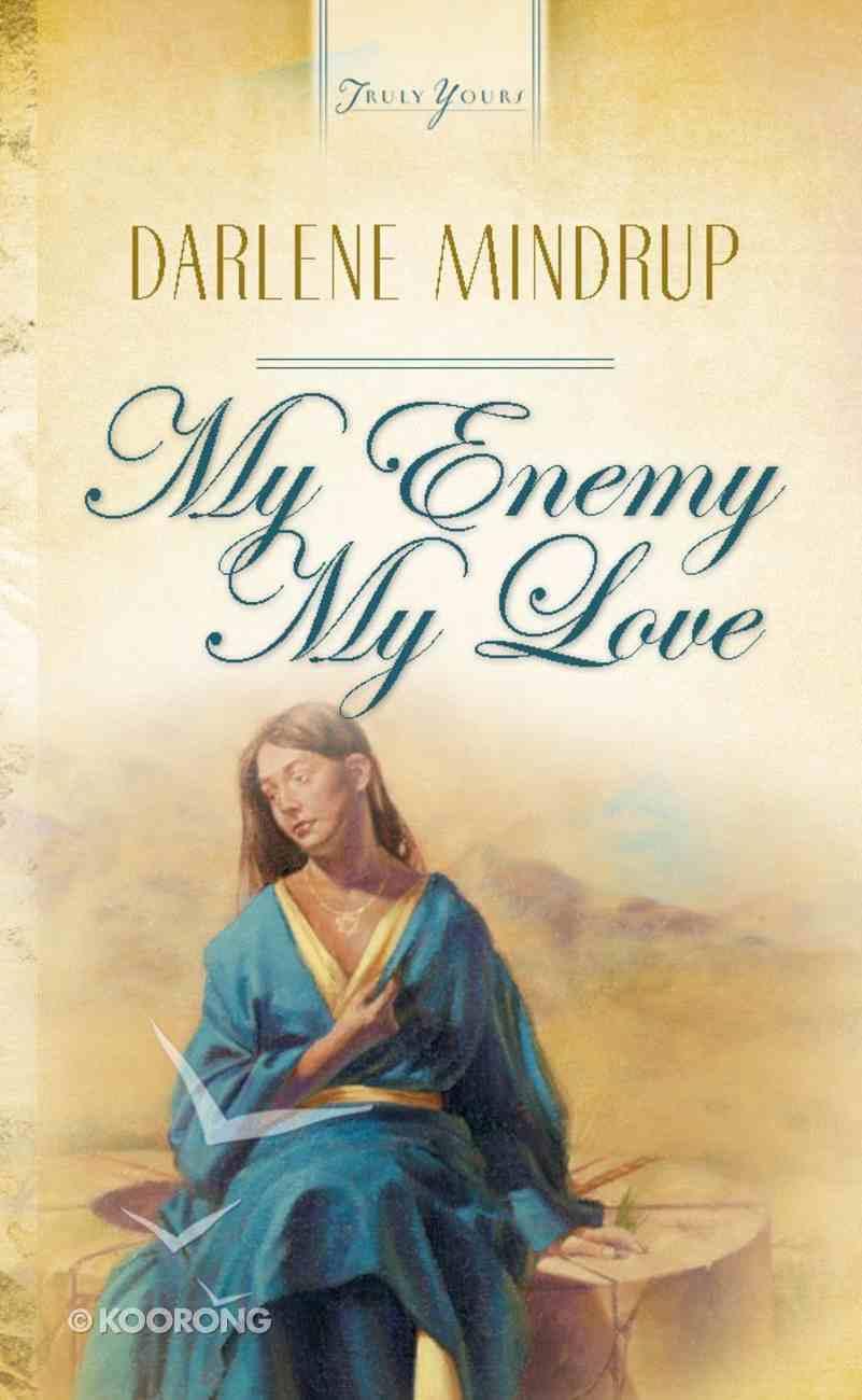 My Enemy, My Love (Heartsong Series) eBook