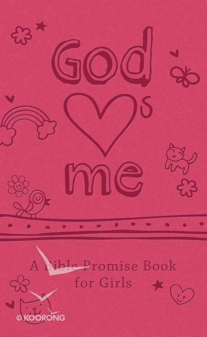 God Hearts Me: A Bible Promise Book For Girls eBook