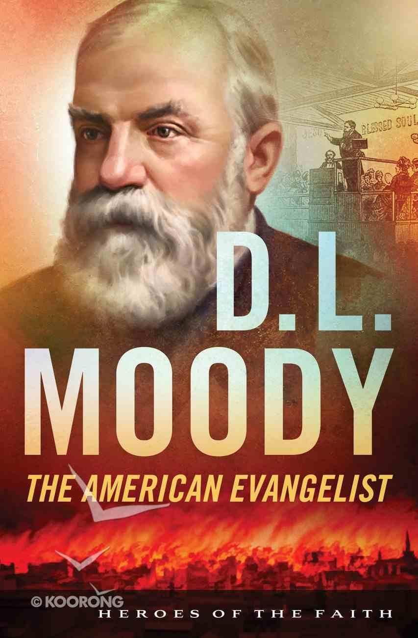 D L Moody (Heroes Of The Faith Series) eBook