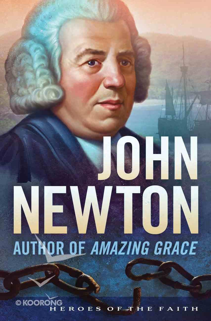 John Newton (Heroes Of The Faith Series) eBook