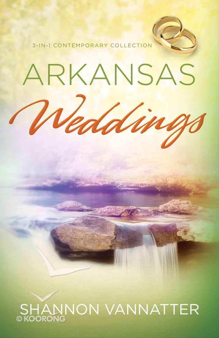 3in1: Romancing America: Arkansas Weddings (Romancing America Series) eBook