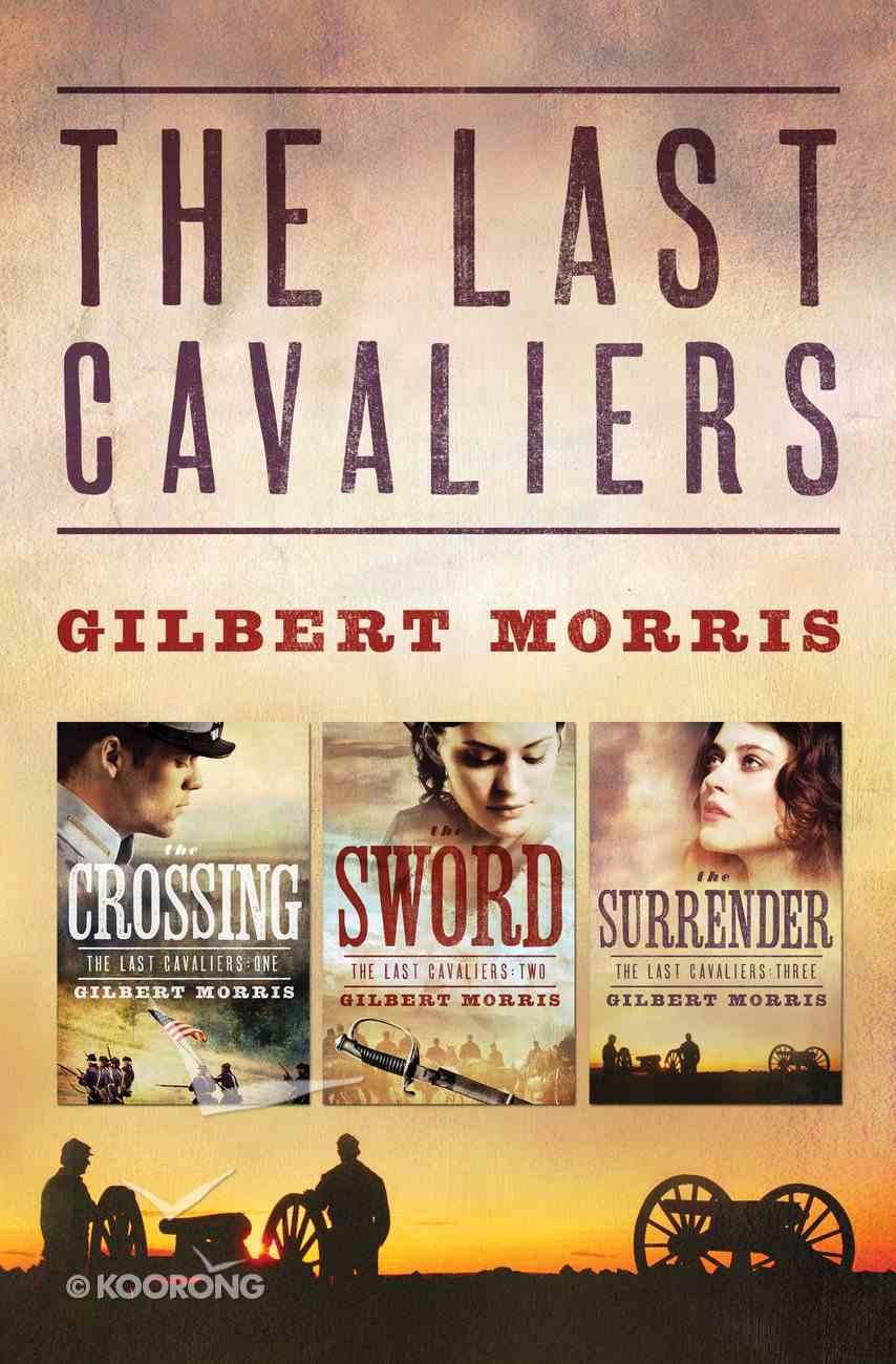 Last Cavaliers Trilogy (Last Cavaliers Series) eBook