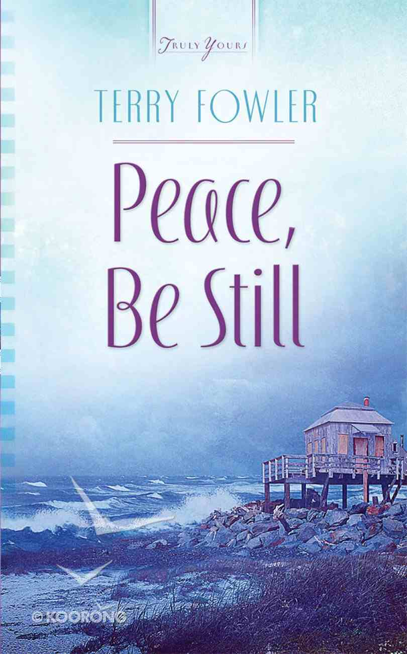 Peace Be Still (#942 in Heartsong Series) eBook