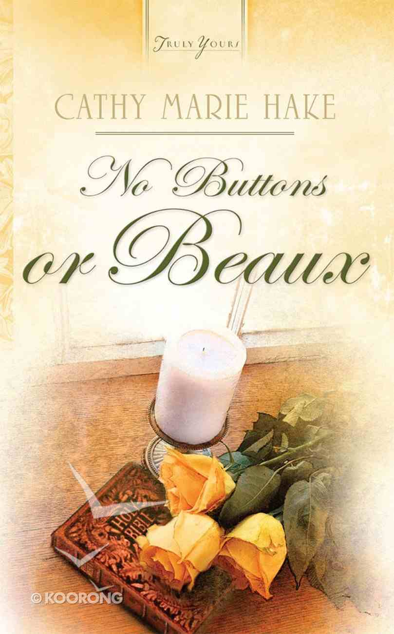 No Buttons Or Beaux (#704 in Heartsong Series) eBook