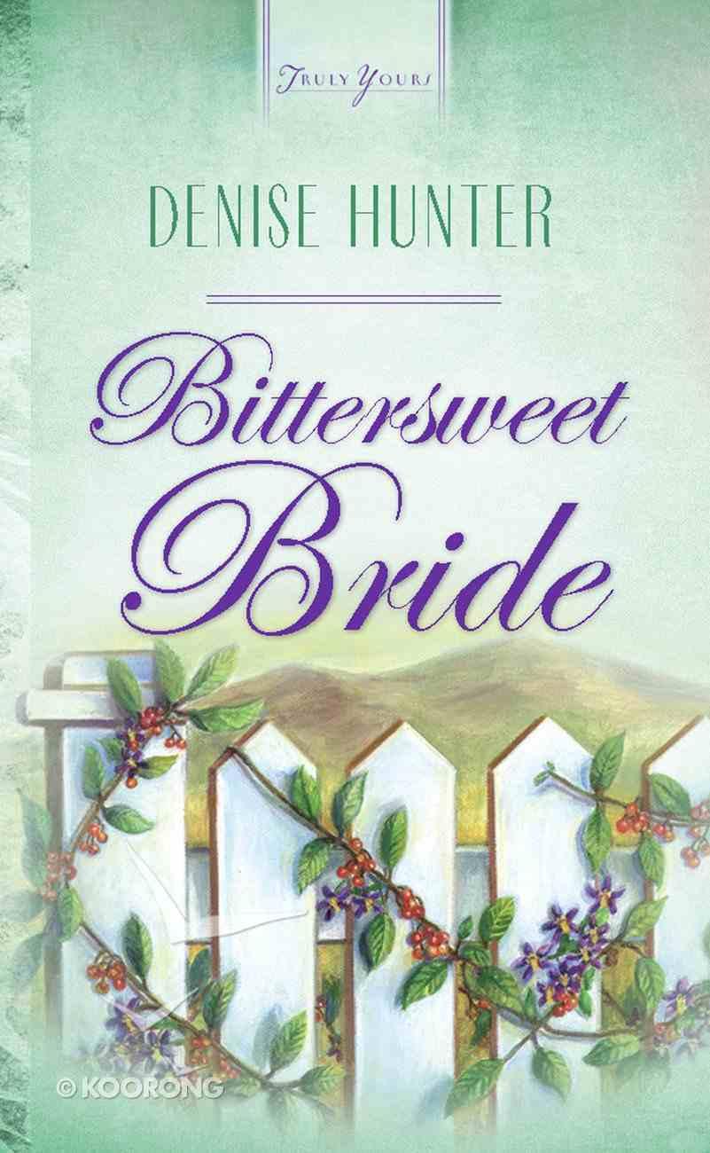 Bittersweet Bride (Kansas Brides #03) (#475 in Heartsong Series) eBook