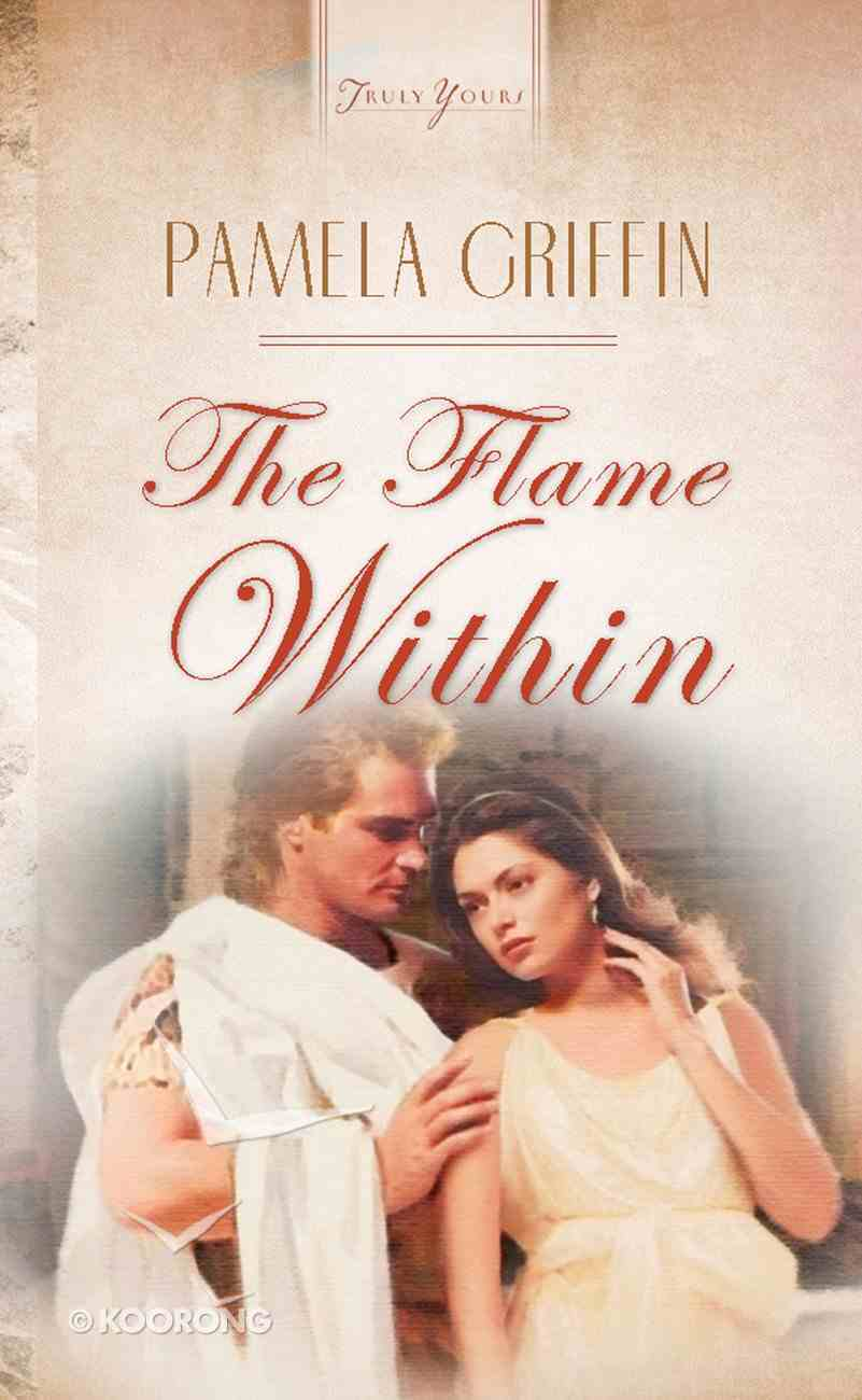 The Flame Within (#520 in Heartsong Series) eBook