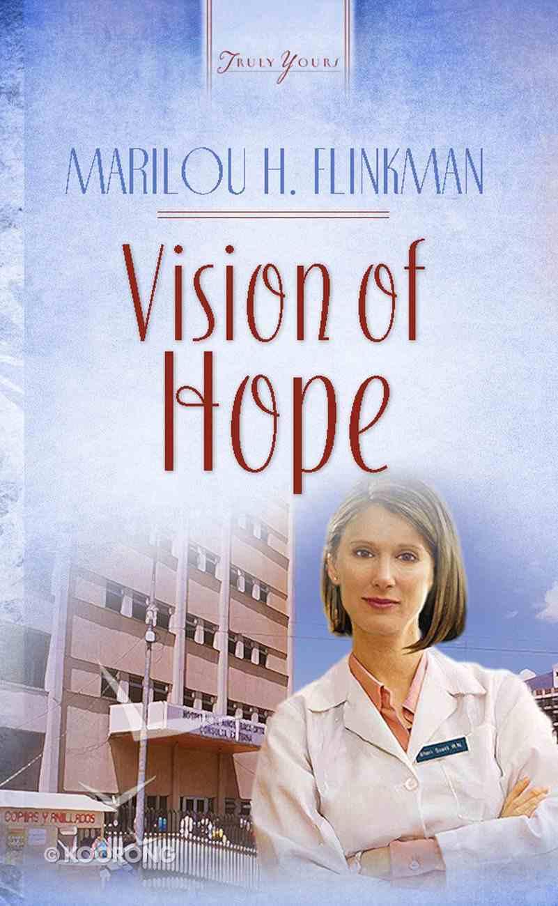 Vision of Hope (#442 in Heartsong Series) eBook