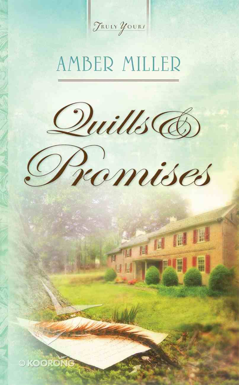 Quills and Promises (Liberty's Promise #02) (Heartsong Series) eBook