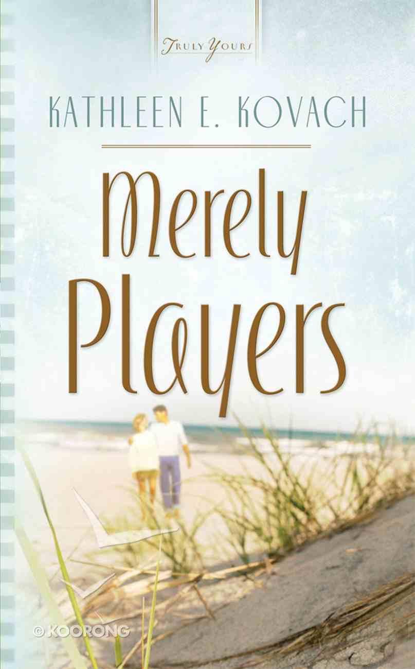 Merely Players (Florida Weddings #03) (#717 in Heartsong Series) eBook