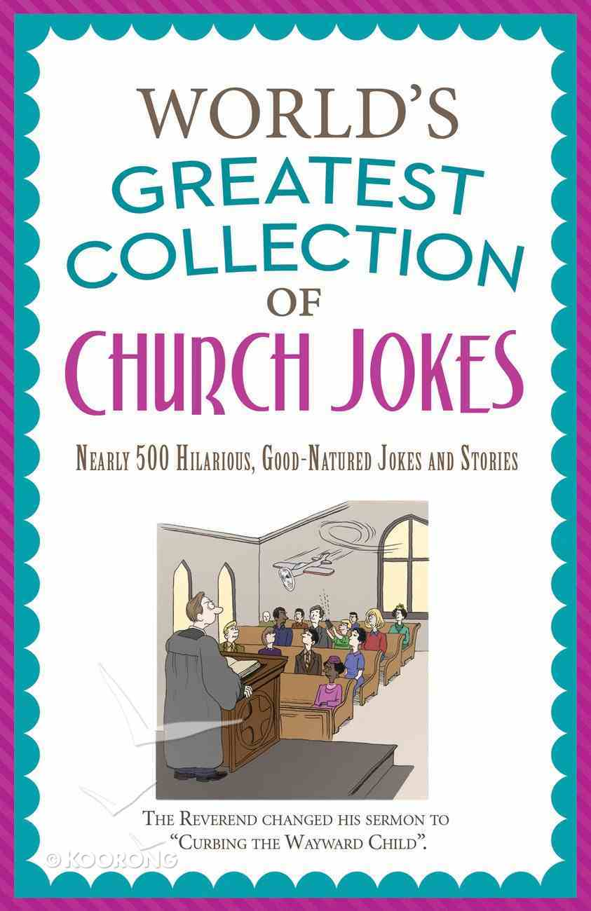 The World's Greatest Collection of Church Jokes eBook