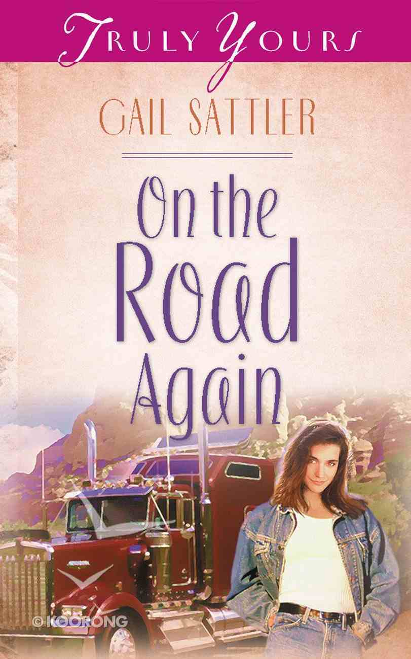 On the Road Again (Vancouver #03) (#385 in Heartsong Series) eBook