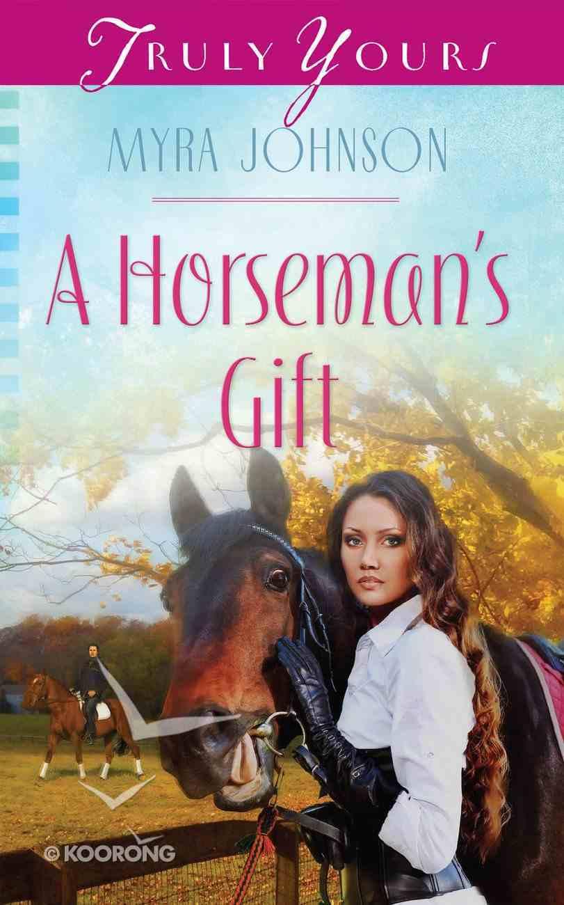 A Horseman's Gift (Heartsong Series) eBook