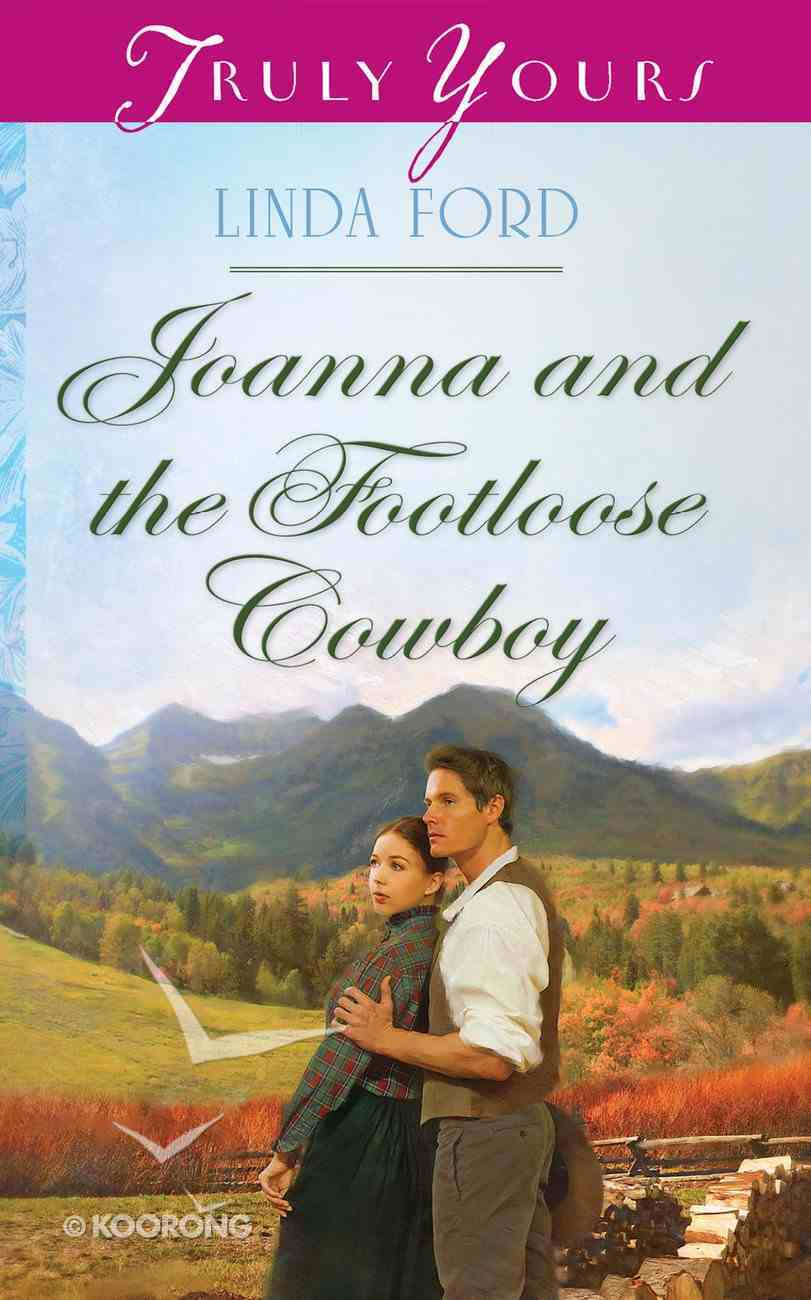 Joanna and the Footloose Cowboy (Heartsong Series) eBook