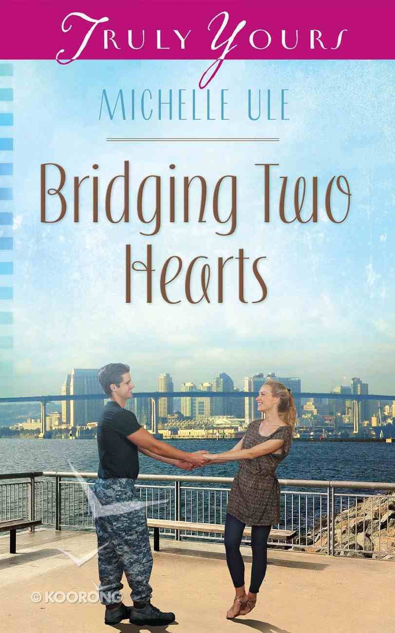 Bridging Two Hearts (#1034 in Heartsong Series) eBook