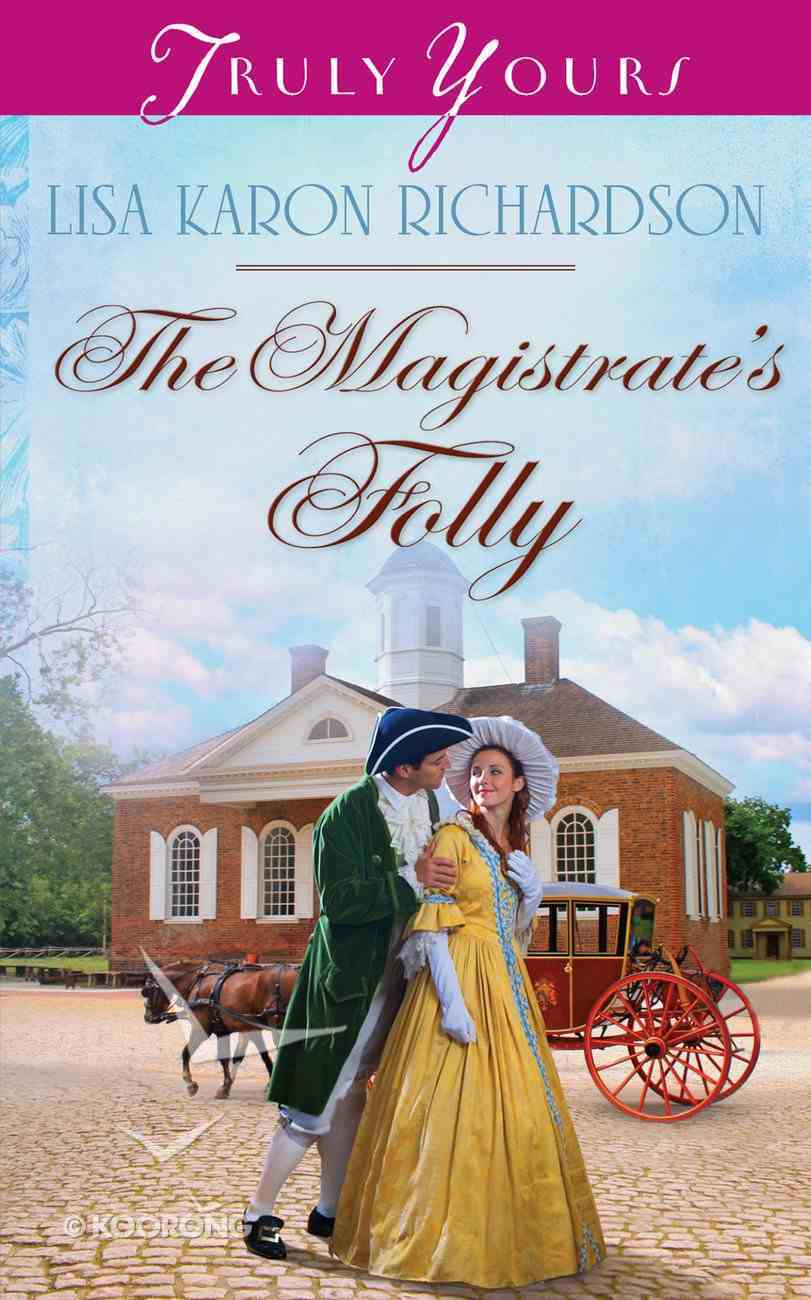 The Magistrate's Folly (#1036 in Heartsong Series) eBook