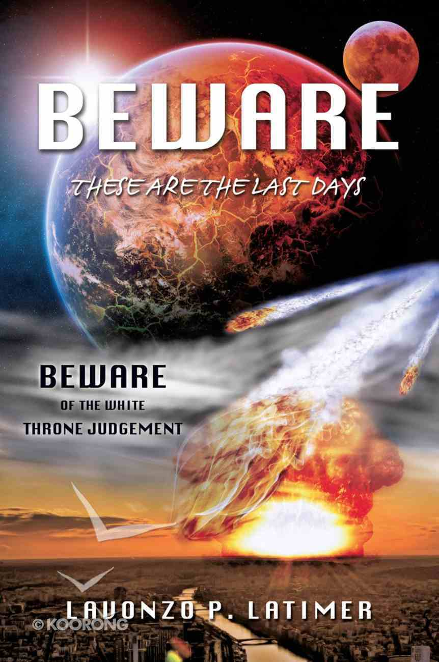 Beware These Are the Last Days eBook