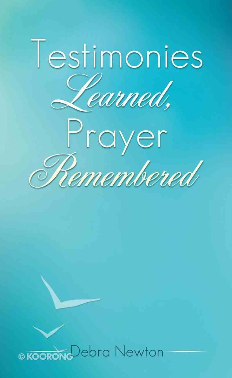 Testimonies Learned, Prayer Remembered eBook