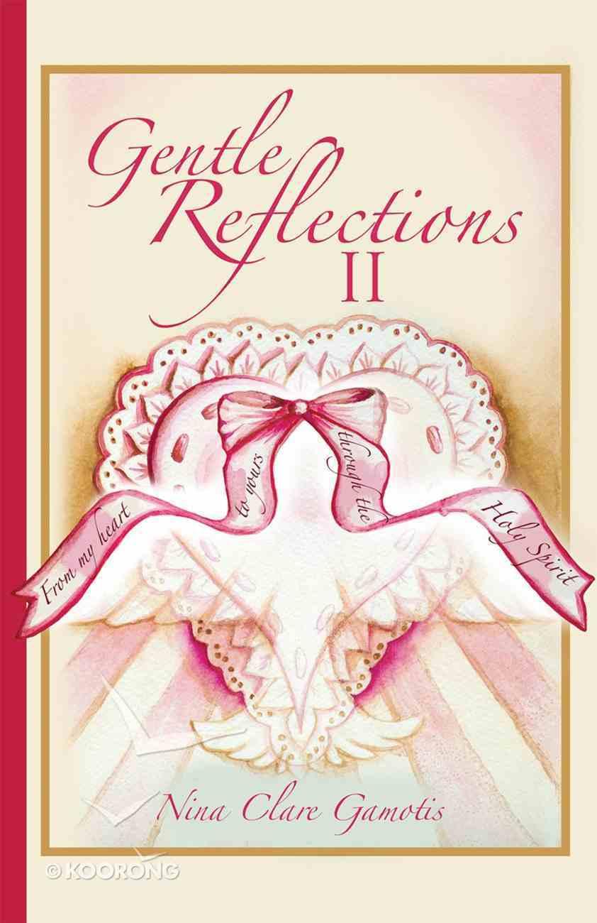 Gentle Reflections II eBook
