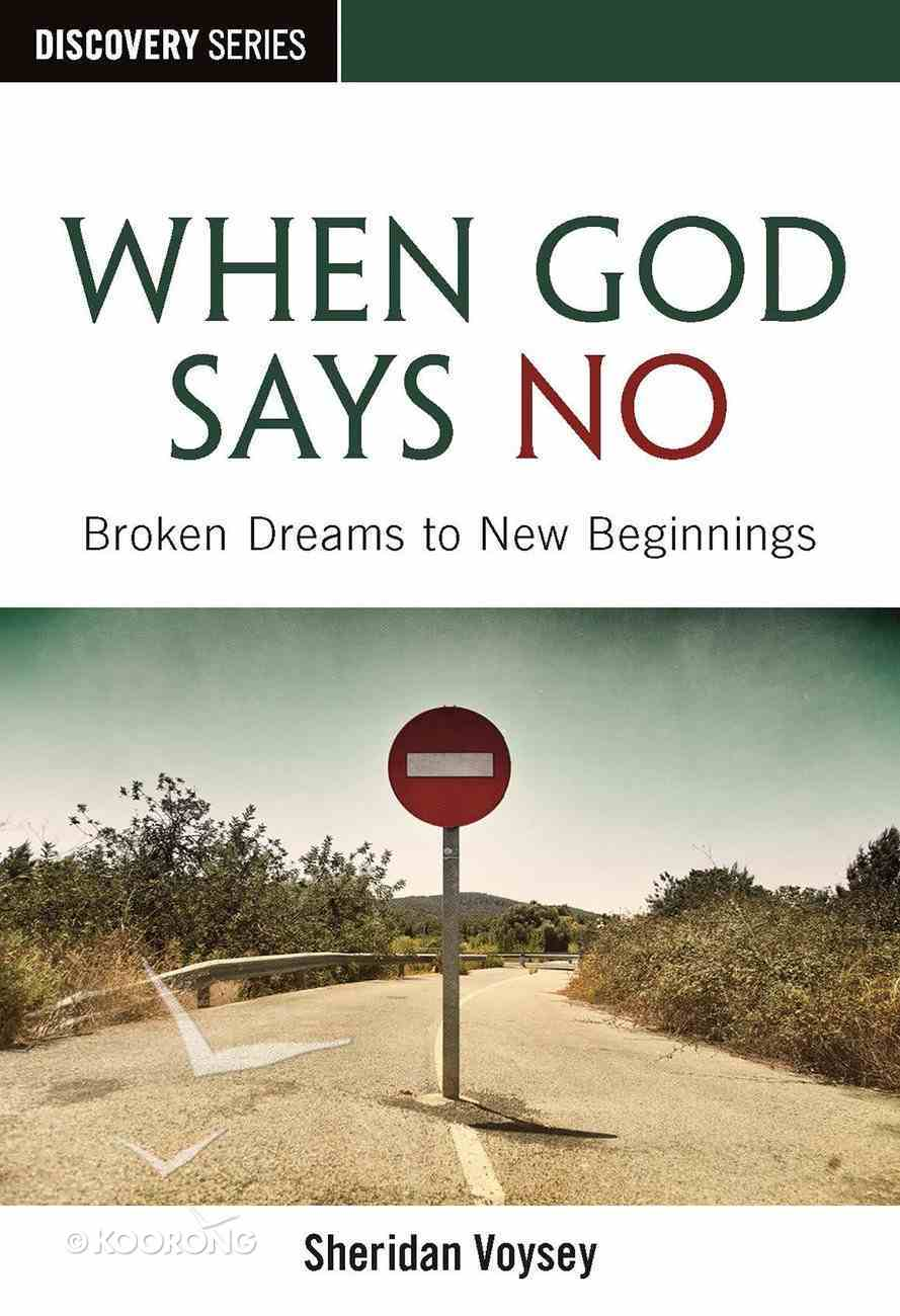 When God Says No (The Discovery Series) eBook