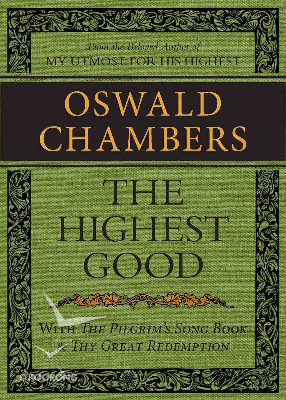 The Highest Good / the Pilgrim's Song Book / Thy Great Redemption eBook