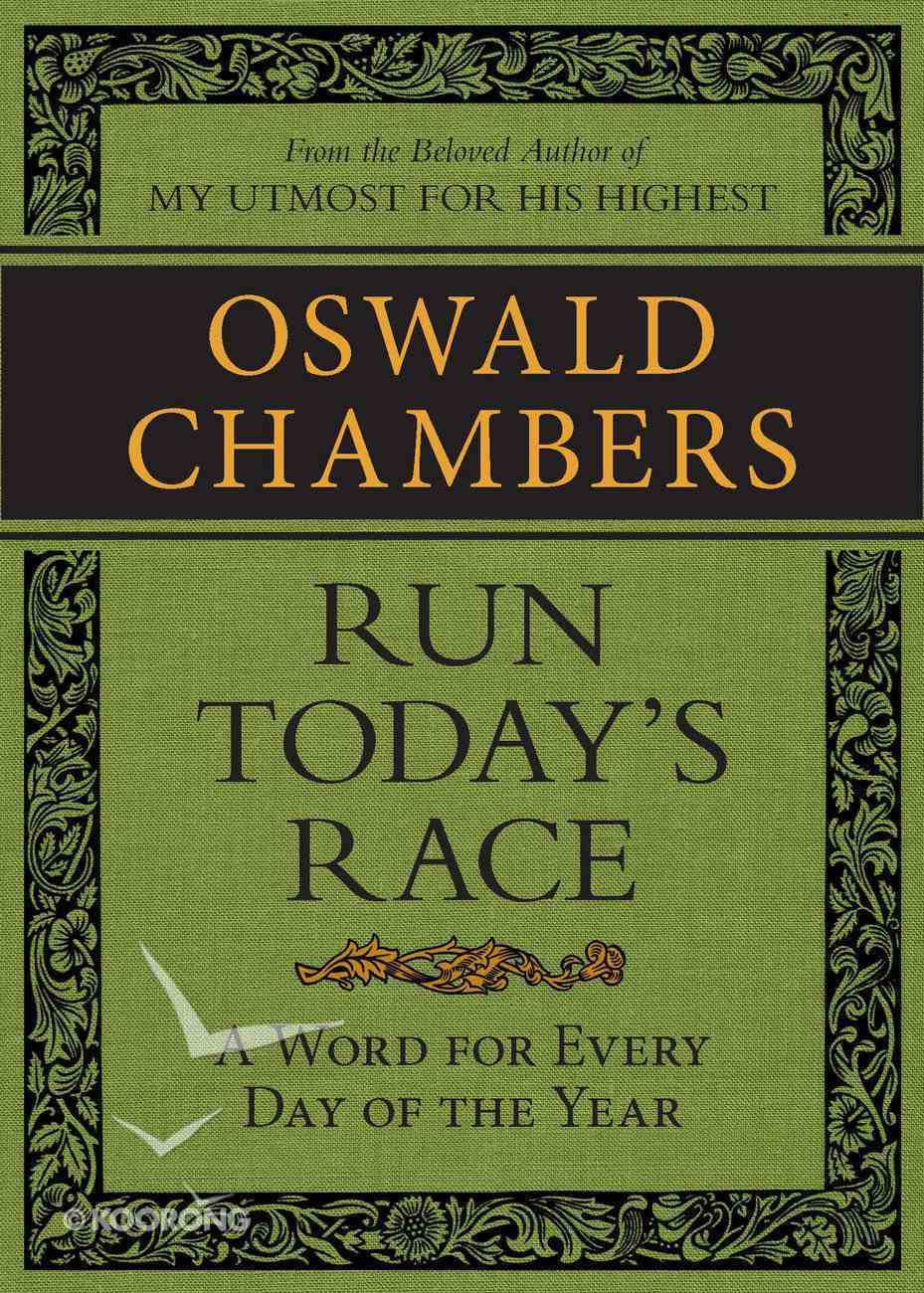 Run Today's Race: A Word From Oswald Chambers For Every Day of the Year eBook
