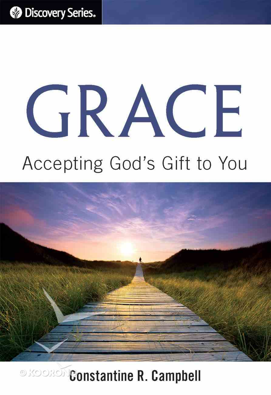 Grace: Accepting God's Gift to You eBook