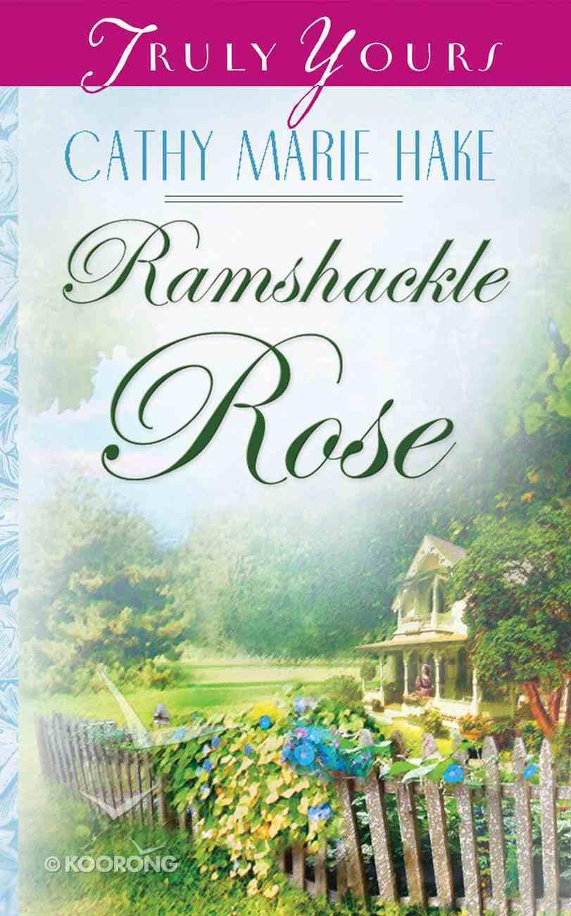 Ramshackle Rose (#583 in Heartsong Series) eBook