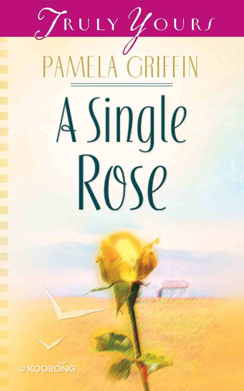 A Single Rose (#586 in Heartsong Series) eBook