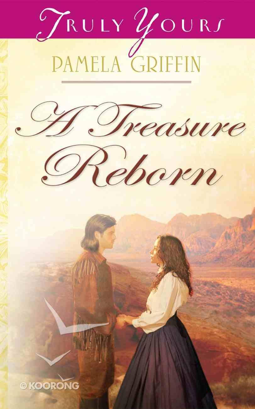 A Treasure Reborn (Heartsong Series) eBook