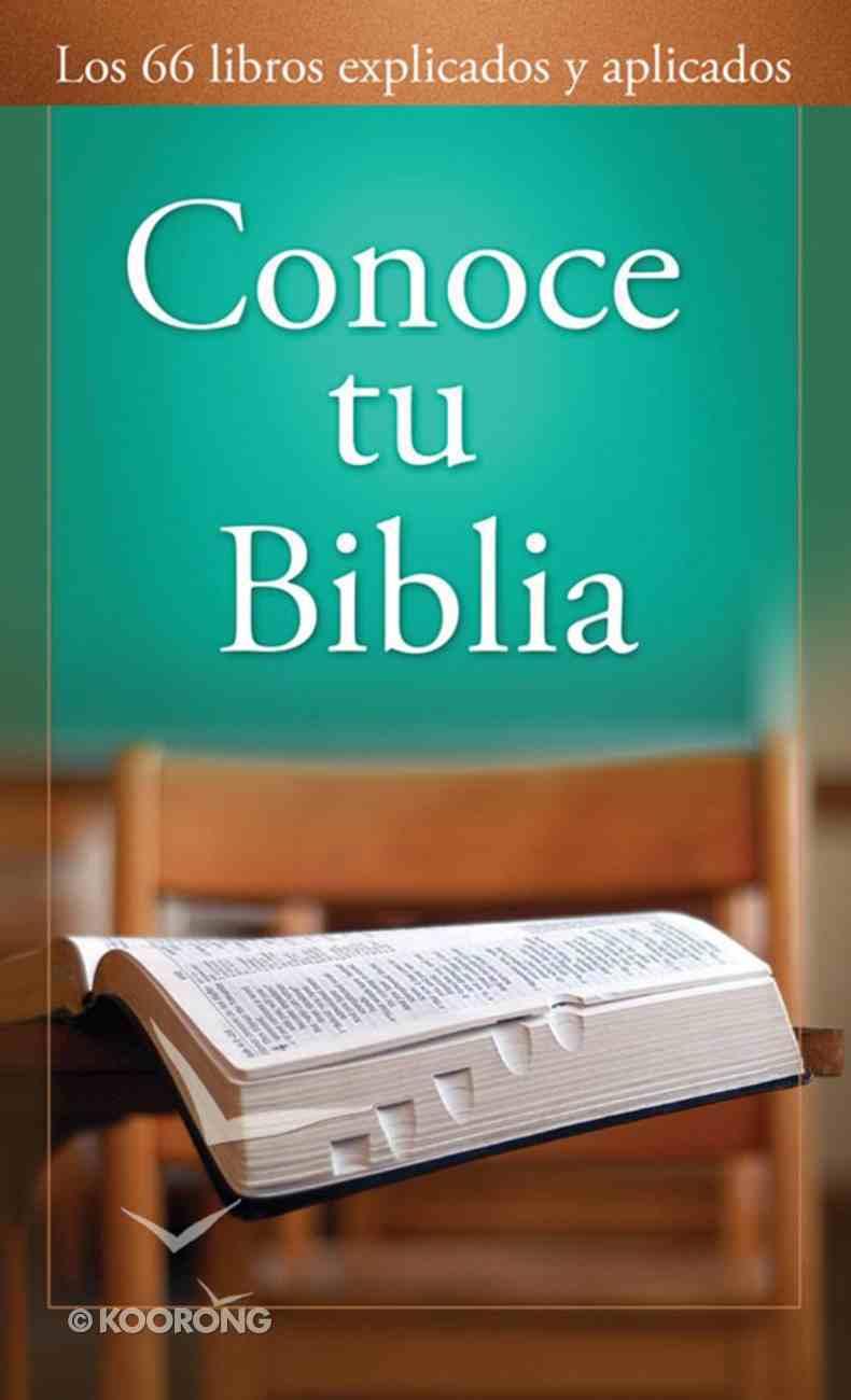 Conoce Tu Biblia: Los 66 Libros Explicados Y Aplicados eBook