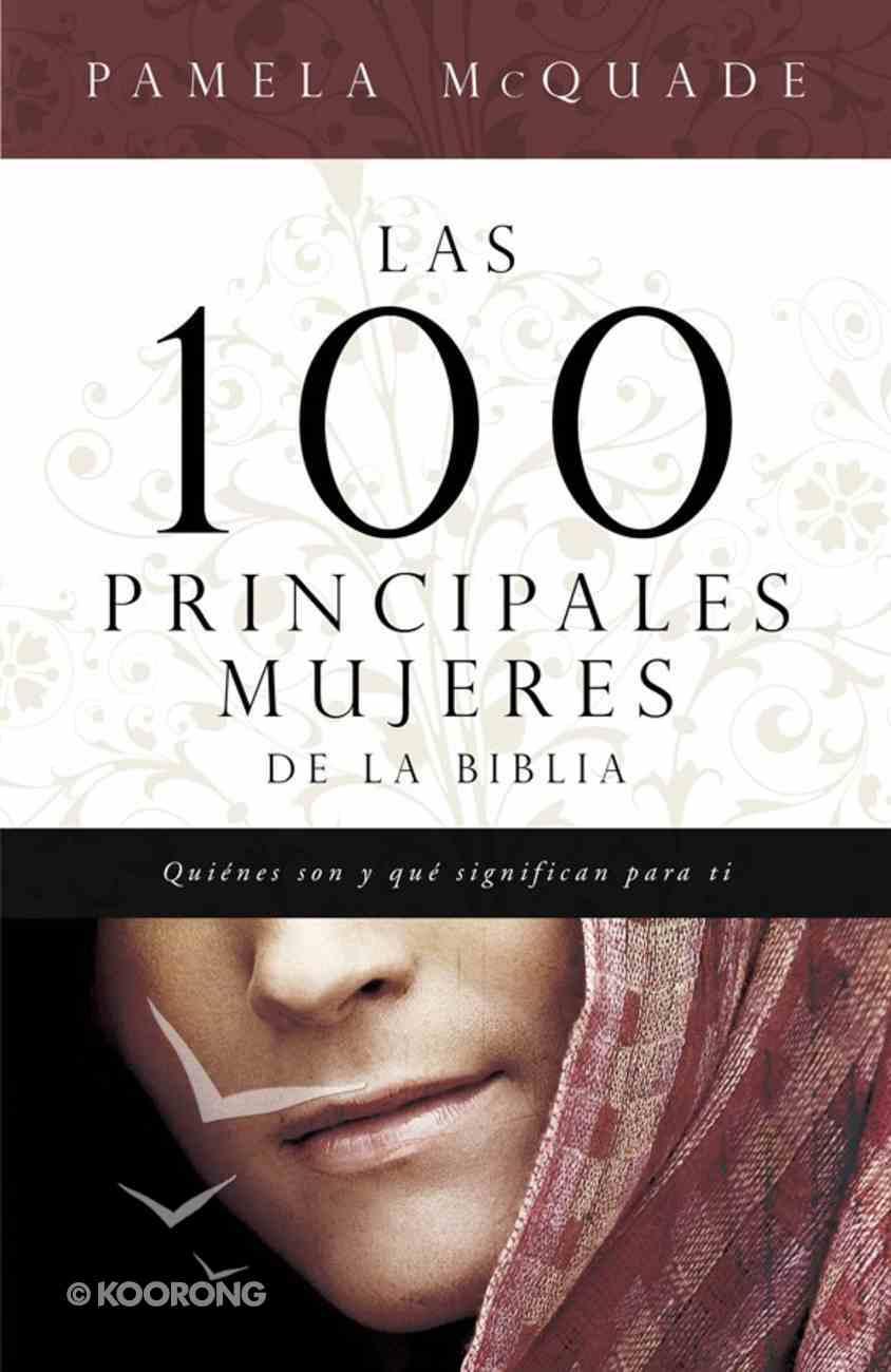 Las 100 Principales Mujeres De La Biblia (Spa) (Top 100 Women Of The Bible) eBook